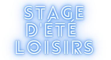 STAGE D'ÉTÉ LOISIRS